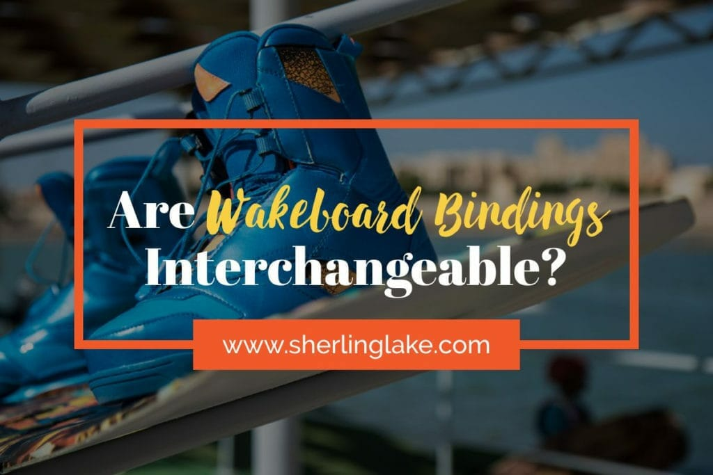 Are Wakeboard Bindings Interchangeable Cover