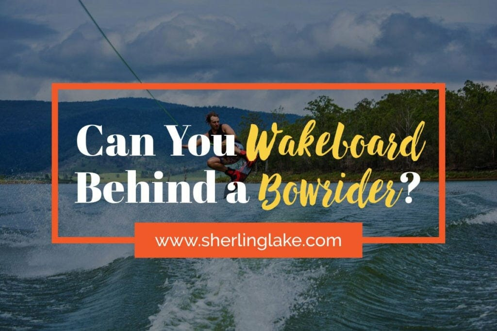 Can You Wakeboard Behind a Bowrider Cover