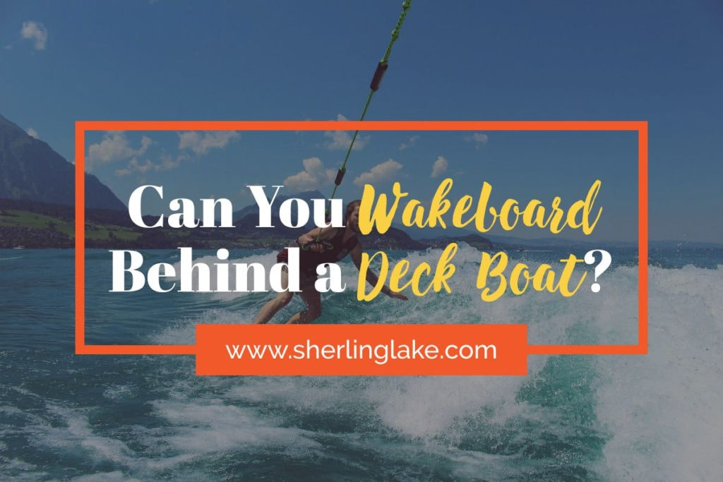 Can you wakeboard behind a deck boat cover