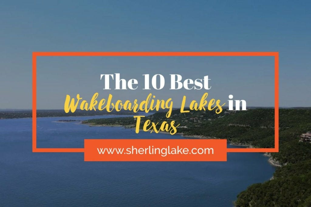 Best Wakeboarding Lakes in Texas Cover