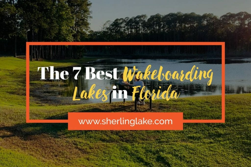 The 7 Best Wakeboarding Lakes in Florida Cover